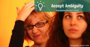 Accept ambiguity